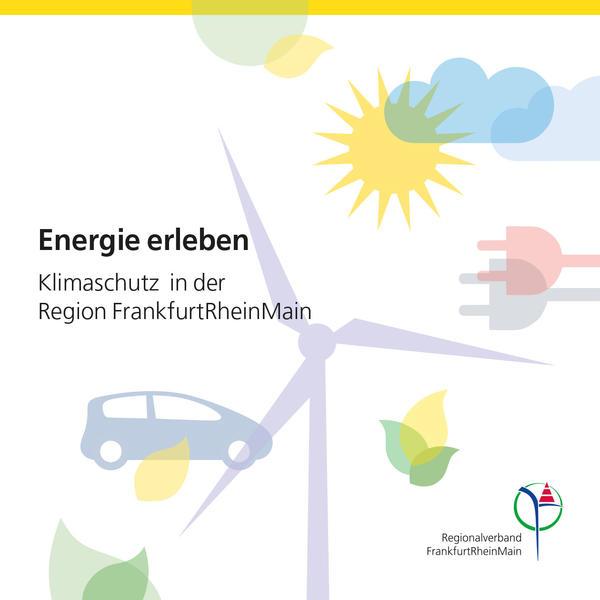 Energie erleben – Klimaschutz in der Region FrankfurtRheinMain @ Regionalverband FrankfurtRheinMain